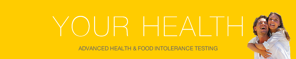 Your Health - Advanced Health & Food Intolerance Testing